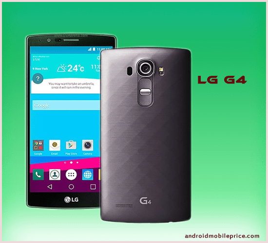 Lg G4 Mobile Specification Amp Price In Bangladesh Android