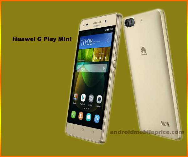 Huawei G Play Mini Mobile Specification Amp Price In