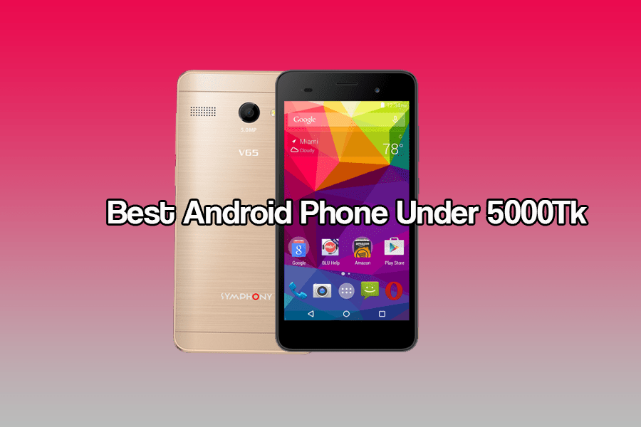Top 5 Best Android Phones less than 5000Tk Price in BD ...